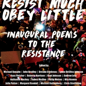 Resist Much/Obey Little: Inaugural Poems to the Resistance